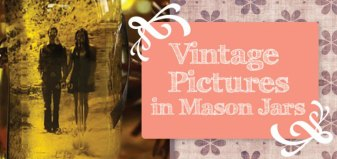 How-to-Create-Vintage-Picture-Mason-Jars-