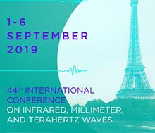 44th International Conference on Infrared, Millimeter and Terahertz Waves 1-6 September 2019 – Paris, France