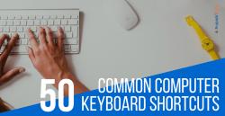 50 Common Computer Keyboard Shortcut Keys