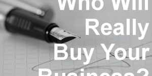 Who Will Really Buy Your Business