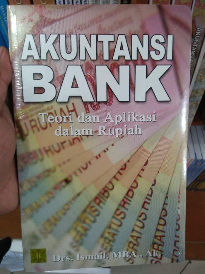 Paling Murah - Akuntansi Bank Teori Dan Aplikasi Dalam Rupiah - Ismail, Mba - ready stock