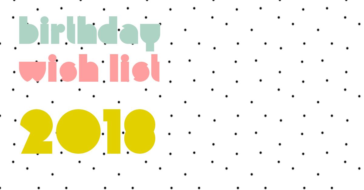 Birthday wish list 2018