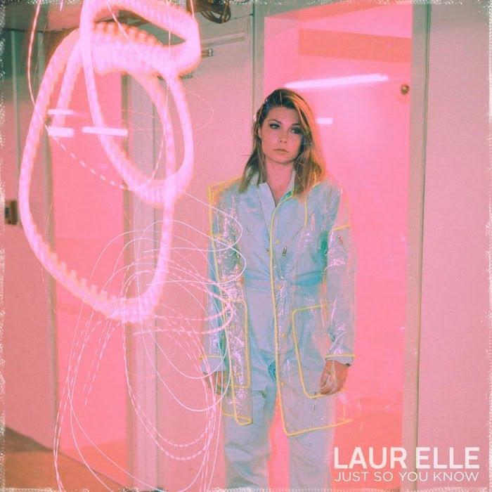 Laur Elle_Just So You Know