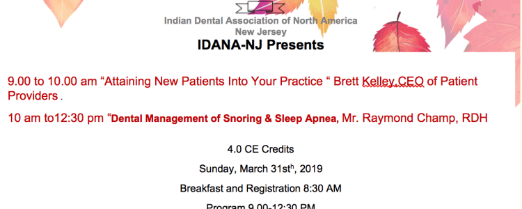 March 31st 2019: Attaining New Patients Into Your Practice & Dental Management of Snoring & Sleep Apnea