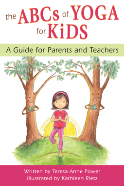 ABCs of yoga for kids by Teresa Anne Power