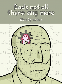 Dad's not all there anymore by Alex Demetris