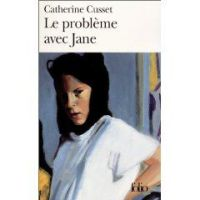 Catherine Cusset, Le problème avec Jane