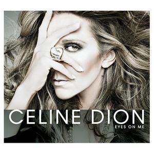 Celine-Dion-Eyes-On-Me-422666.jpg