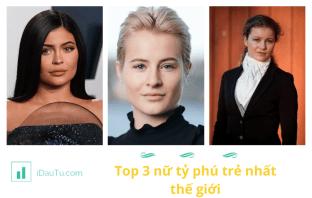 Chân dung ba nữ tỷ phú trẻ tuổi nhất thế giới