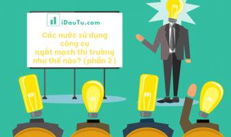 Thông tin chi tiết về công cụ ngắt mạch thị trường được sử dụng như thế nào tại Nhật Bản, Indonesia, Thái Lan, Hàn Quốc.