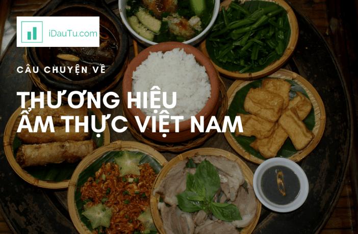 Câu chuyện về thương hiệu Ẩm thực Việt Nam.
