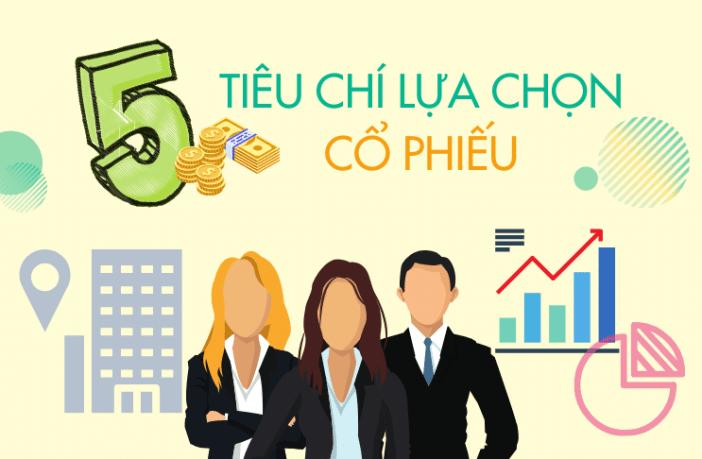 5 tiêu chí lựa chọn cổ phiếu