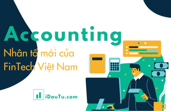 Accounting nhân tố mới trong hệ FinTech Vn