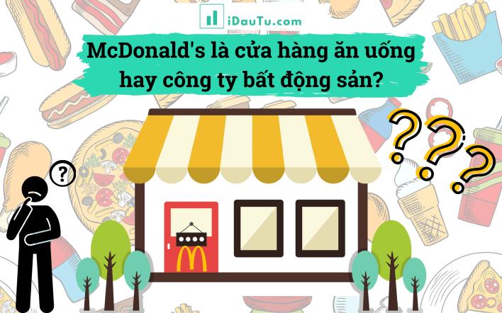 McDonald's là cửa hàng ăn uống hay công ty bất động sản