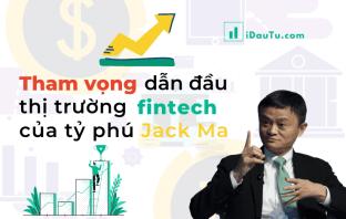 tham vọng dẫn đầu thị trường fintech của tỷ phú Jack Ma