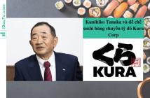 Đế chế sushi băng chuyền Kura Corp.