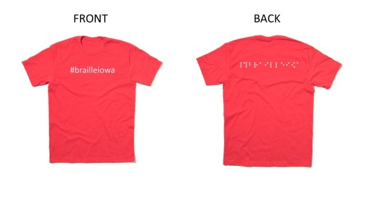 The shirts are heather red with white lettering.  The front of the t-shirt says in print: #brailleiowa.  The back of the t-shirt says the same thing in Braille.