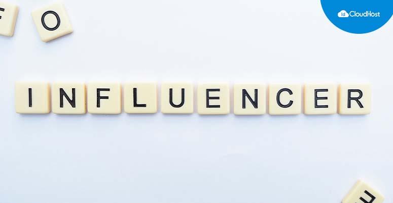 Mengenal Apa Itu Influencer dan Cara Memilih Yang Tepat ...