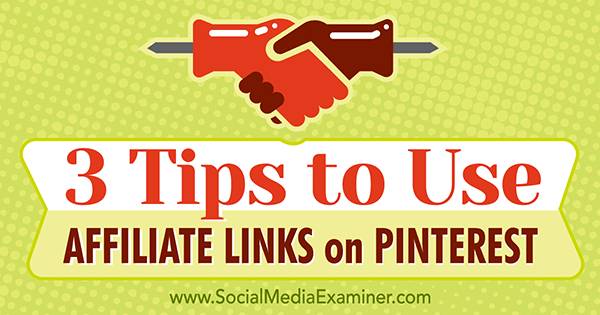 3 Tips to Use Affiliate Links on Pinterest