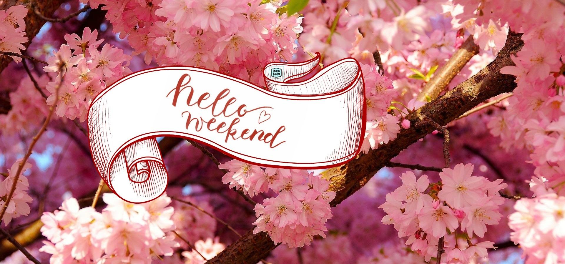 Hello Weekend IdeaDeco