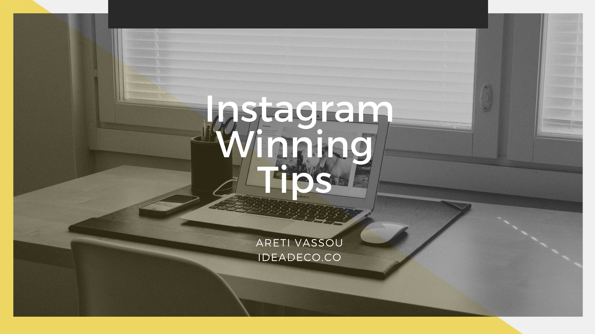 Instagram Winning Tips by Areti Vassou Ideadeco
