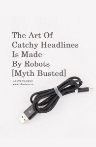 The Art of Catchy Headlines is Made by Robots