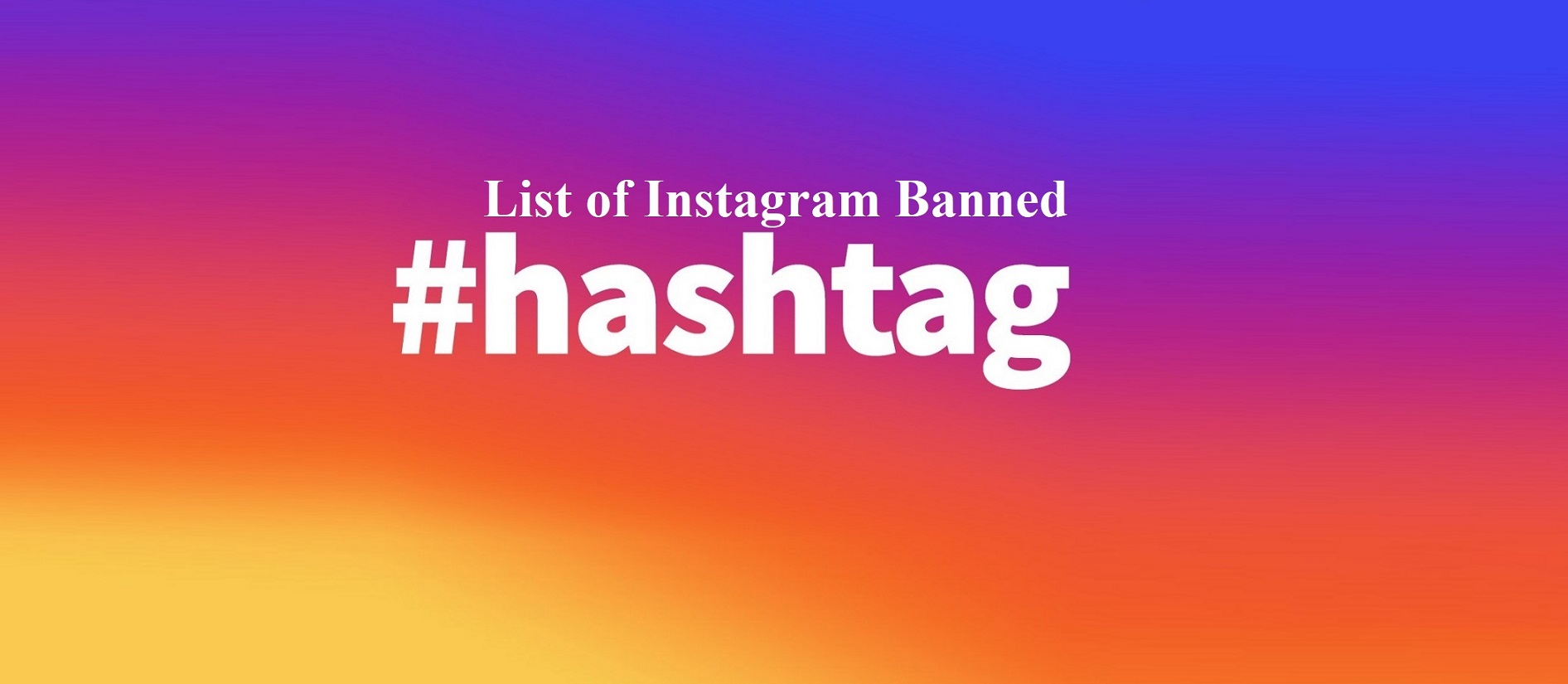 List Of Instagram Banned Hashtags Updated 2020