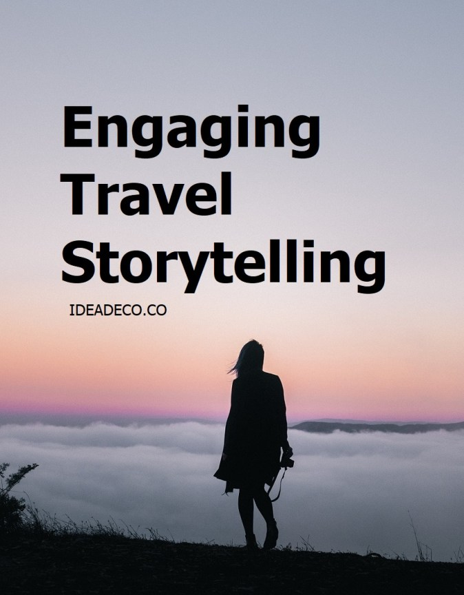Engaging Travel Storytelling