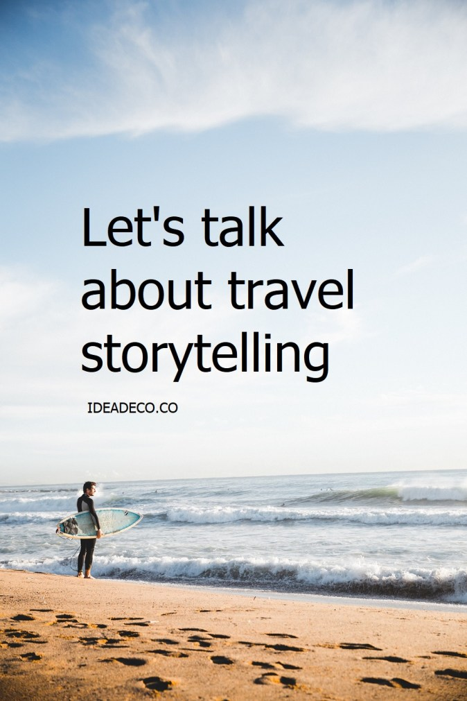 Let's talk about travel storytelling