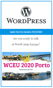 WordCamp Europe 2020 Call For Speakers is Open #WCEU2020