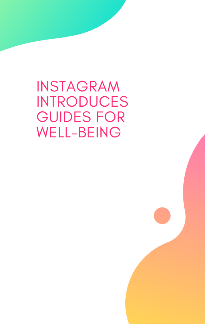 Instagram Introduces Guides for Well-being
