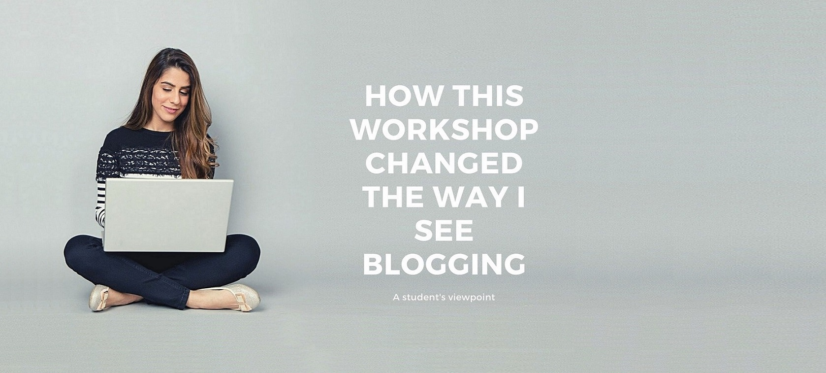 How this Workshop Changed the Way I see Blogging by Charikleia Sachpazidou