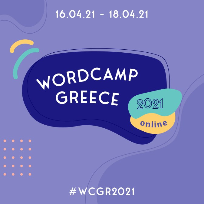 WordCamp Greece 2021 goes online on 16 -18 April
