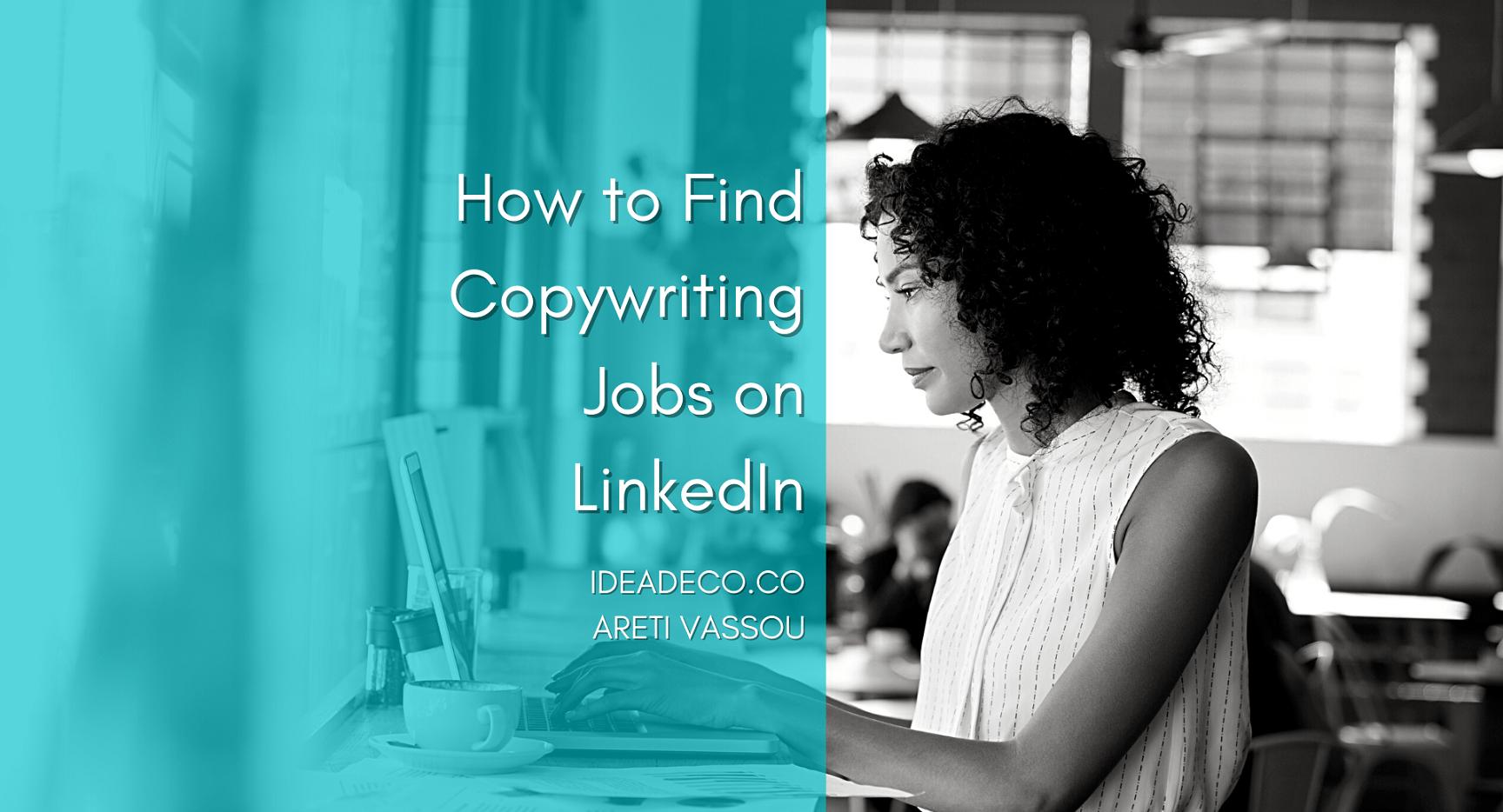 How to Find Copywriting Jobs on LinkedIn - Areti Vassou IDEADECO SEO Copywriting Agency Greece