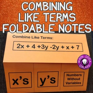 Read this blog post about teaching combining like terms in an interactive notebook.