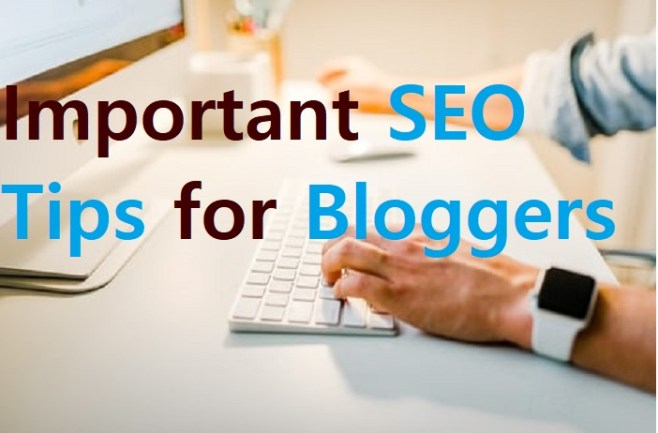 Important SEO Tips for Bloggers