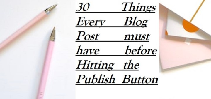 30 things blog post you should do to a blog post before hitting the publish button