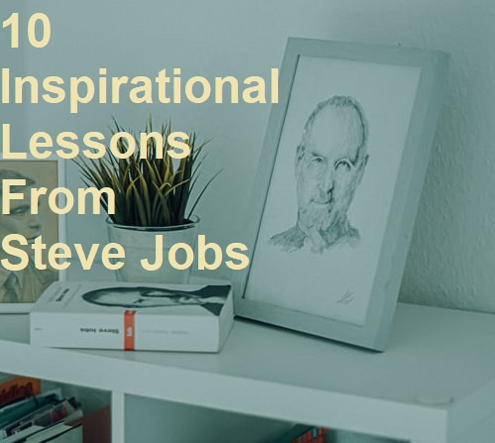Inspirational Life Lessons from Steve Jobs