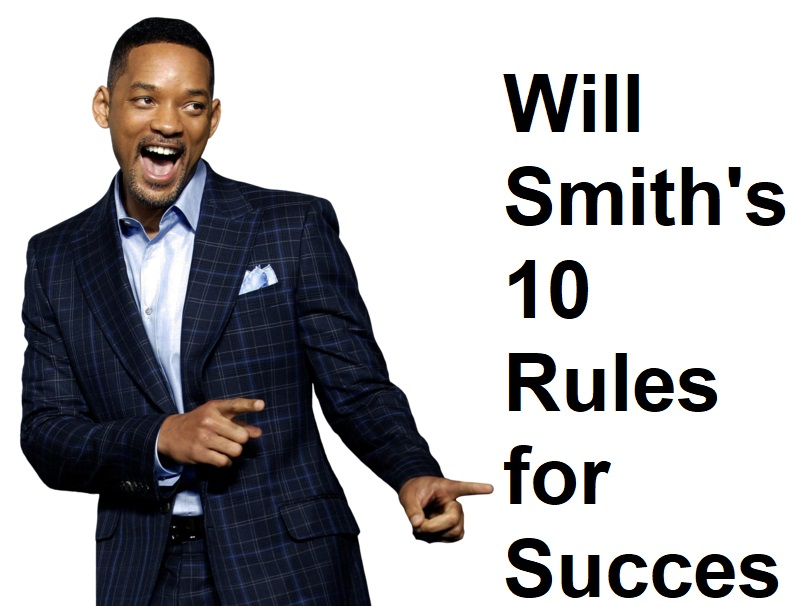 Will Smith 10 rules for Success in life