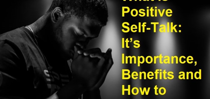 What is Positive Self-talk It's Importance and Benefits
