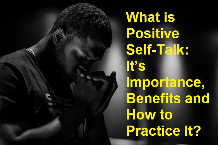What is Positive Self talk It's Importance and Benefits