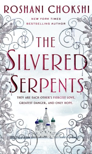 [Skye's Review:] The Silvered Serpents by Roshani Chokshi