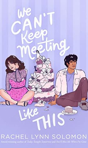 [Elizabeth's Review]: We Can't Keep Meeting Like This by Rachel Lynn Solomon