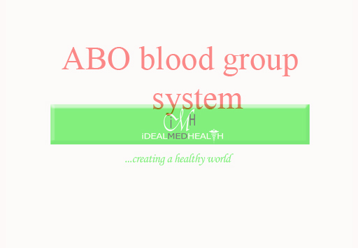 abo blood group system by idealmedhealth