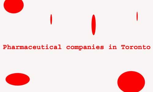 pharmaceutical companies in Toronto