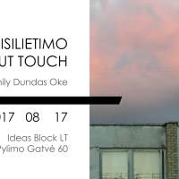 Without Touch – Emily Dundas Oke, 2017 08 17 – 24