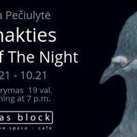 Out of the Night – Exhibition Opening by Ieva Pečiulytė, 21st of September, 19.00