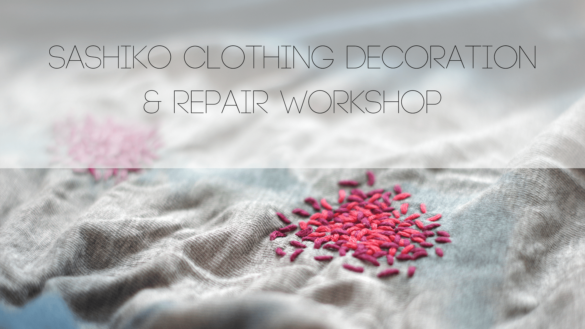 Repair & Refashion clothing with Sashiko