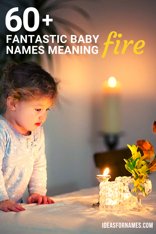 Fantastic Baby Names Meaning Fire To Spark Some Interest, Fiery baby names ideas #motherhood #newmom #babynames #nameideas #girlnames #boynames #nameswithmeaning