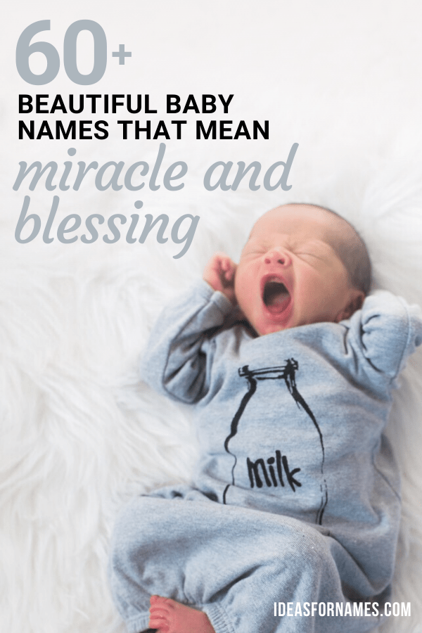Beautiful Boy Baby Names Meaning Miracle For Your Little Blessing #babynames #names #nameideas #boynames #miracle #blessing #blessed